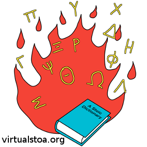 "IMAGE DESCRIPTION: In the background burns the flame that represents the Logos. In front of it, several letters from the Greek alphabet fill the air - and near the floor is a book labeled ""A Stoic Dictionary"". This image is for articles in this blog (virtualstoa.org) pertaining to Stoic terminology."